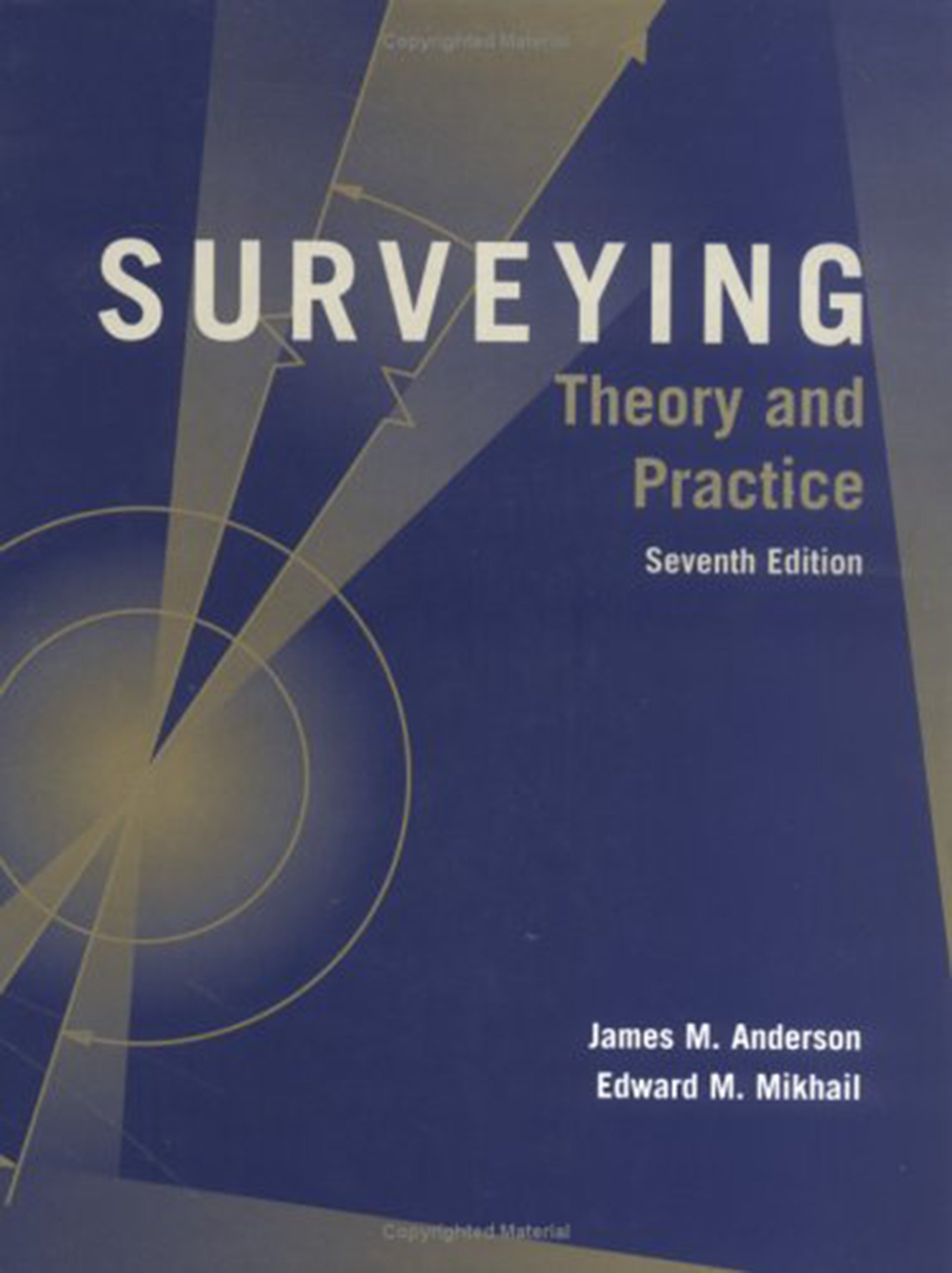 Surveying: Theory and Practice by James M. Anderson