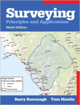 Surveying: Principles and Applications by Barry Kavanagh- 9th ed.