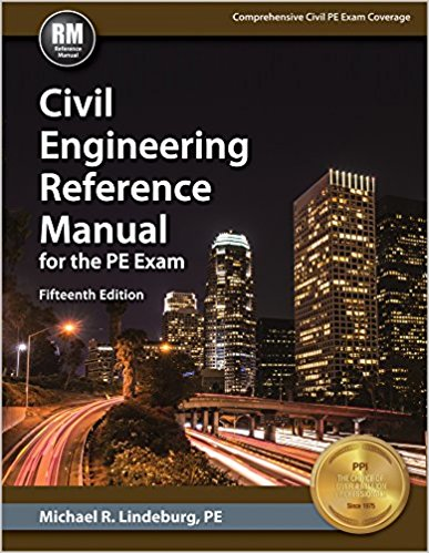 Civil Engineering Reference Manual for the PE Exam by Michael R. Lindeburg