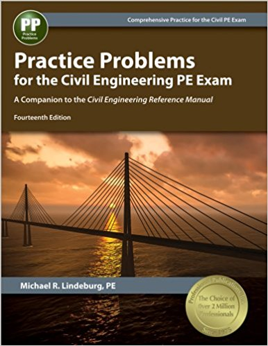 Practice Problems for the Civil Engineering PE Exam by Michael R. Lindeburg, PE