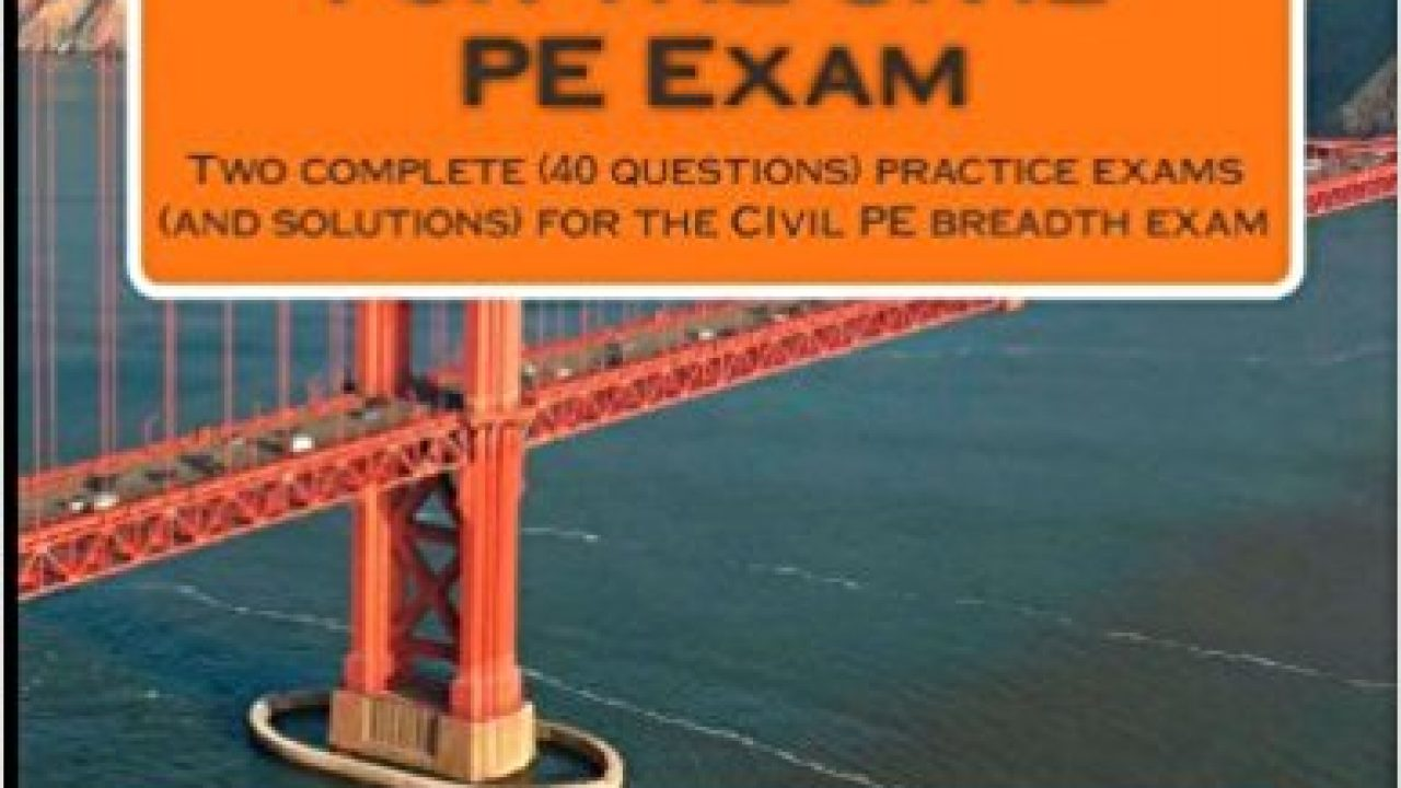 Practice Exams for the Civil PE Examination by Indranil Goswami
