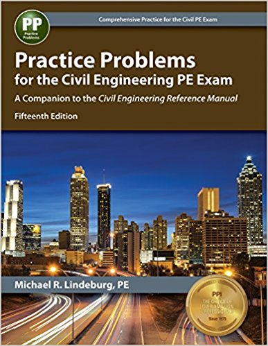 Practice Problems for the Civil Engineering PE Exam by Lindeburg, PE