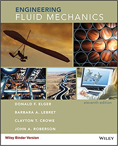 Engineering Fluid Mechanics by Donald F. Elger-11e