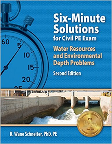 Six Minute Solutions for Civil PE Water Resources and Environmental Depth Exam Problems