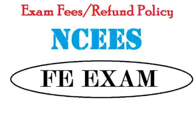 Exam Fees for NCEES FE/EIT EXAM and Refund Policy
