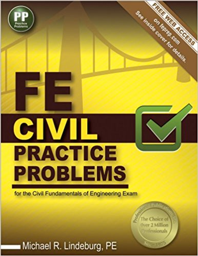 FE Civil Practice Problems by Michael R. Lindeburg PE