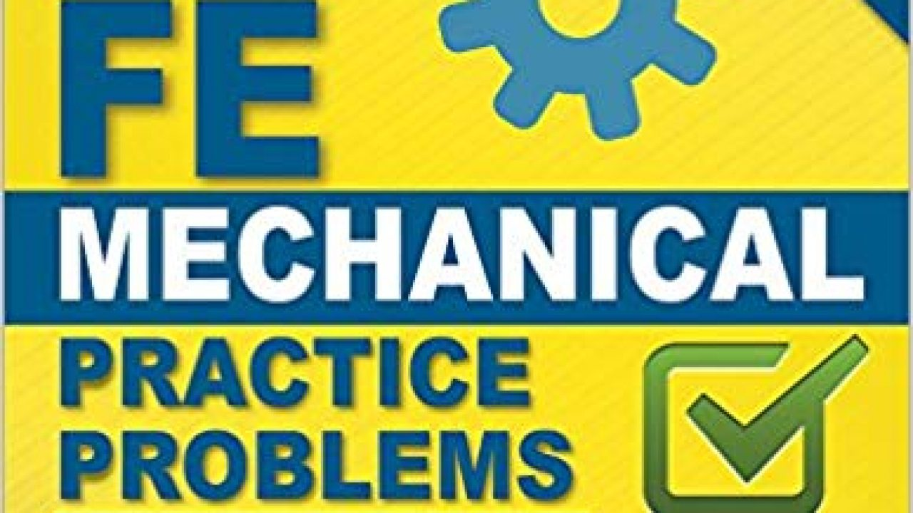 FE Mechanical Practice Problems-New Edition-Get Now - Get Textbooks