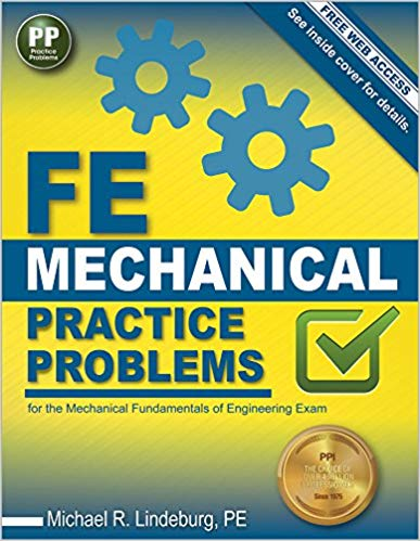 FE Mechanical Practice Problems by Lindeburg, PE