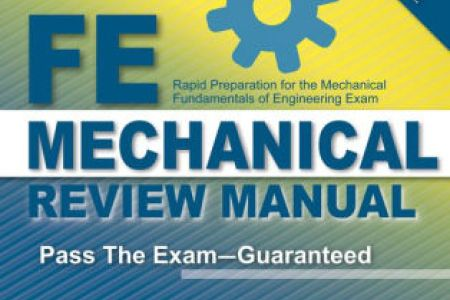 FE Mechanical Review Manual by Lindeburg, PE