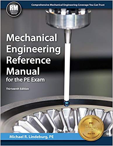Mechanical Engineering Reference Manual for the PE Exam-13th ed.