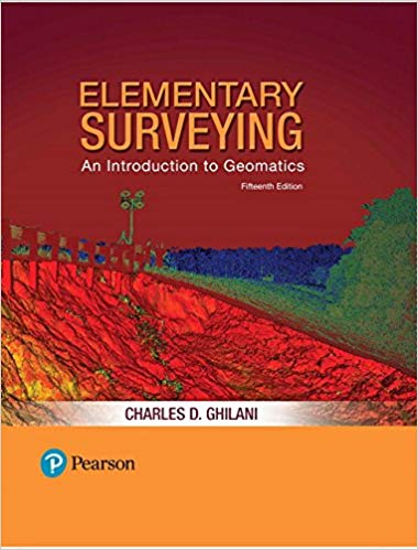Elementary Surveying: An Introduction to Geomatics by  Ghilani (15th)