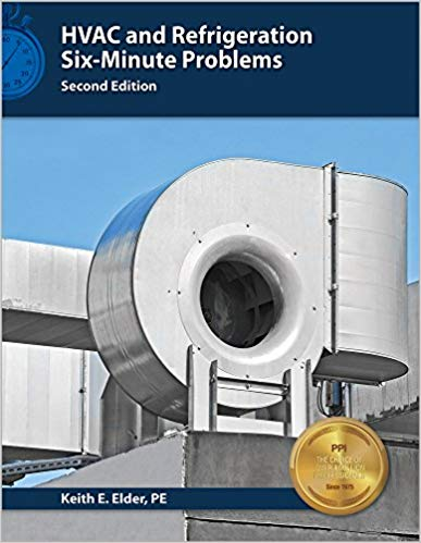 HVAC and Refrigeration Six Minute Problems by Keith E. Elder, PE
