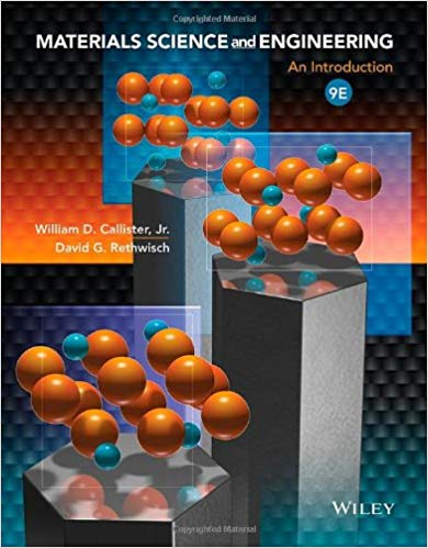 Materials Science and Engineering:An Introduction by William D. Callister Jr.