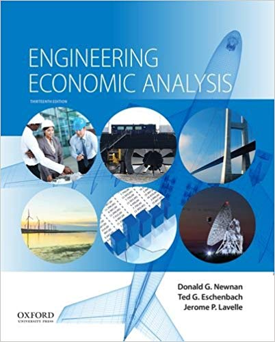 Engineering Economic Analysis by Donald G. Newnan-13th ed.