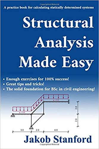 Structural Analysis Made Easy by Jacob Stanford